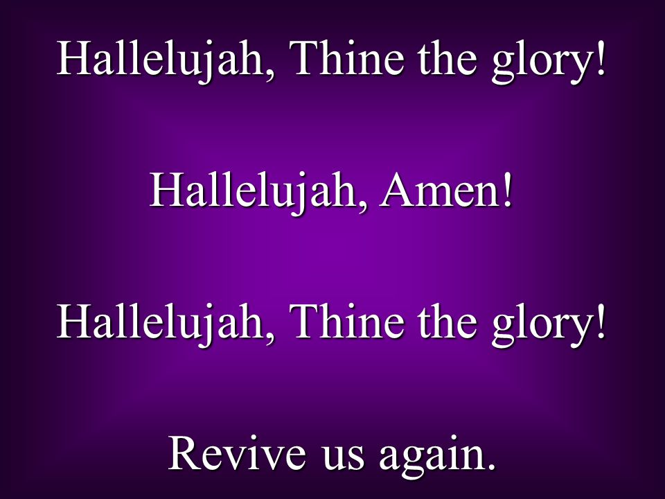 Hallelujah, Thine the glory!