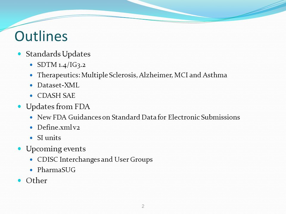 Outlines Standards Updates Updates from FDA Upcoming events Other