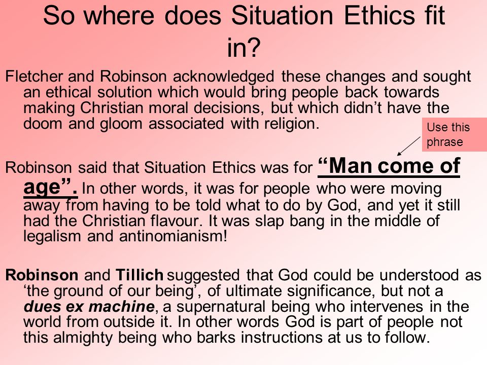 So where does Situation Ethics fit in
