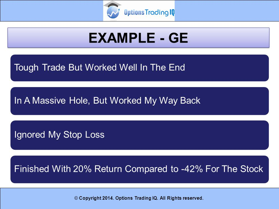 EXAMPLE - GE Tough Trade But Worked Well In The End