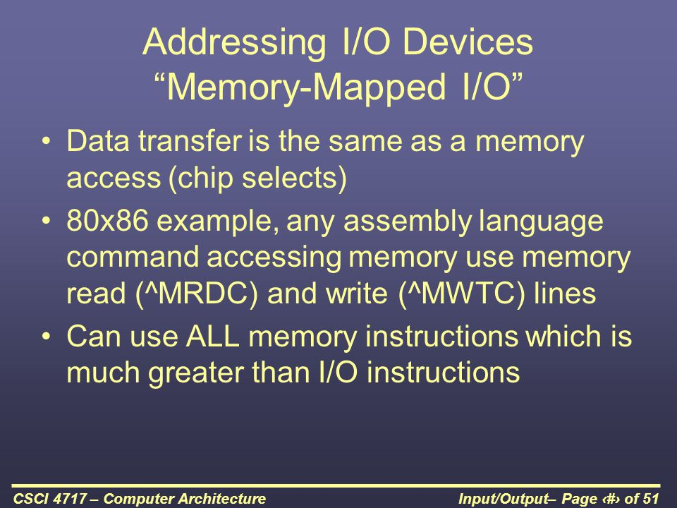 Addressing I/O Devices Memory-Mapped I/O