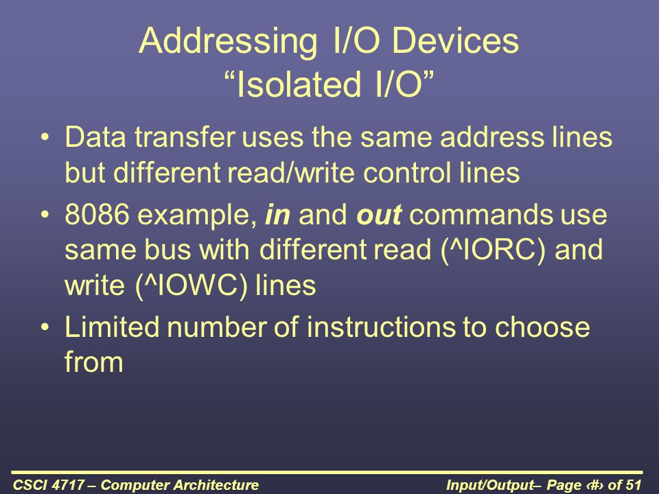 Addressing I/O Devices Isolated I/O