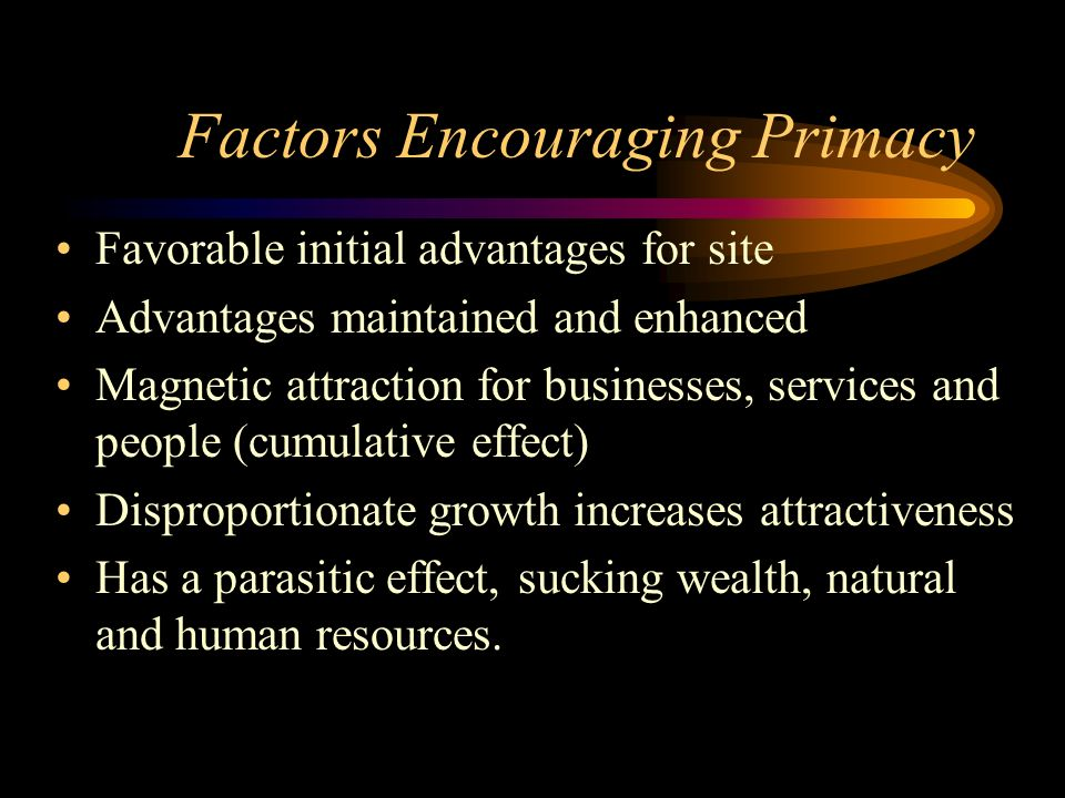Factors Encouraging Primacy
