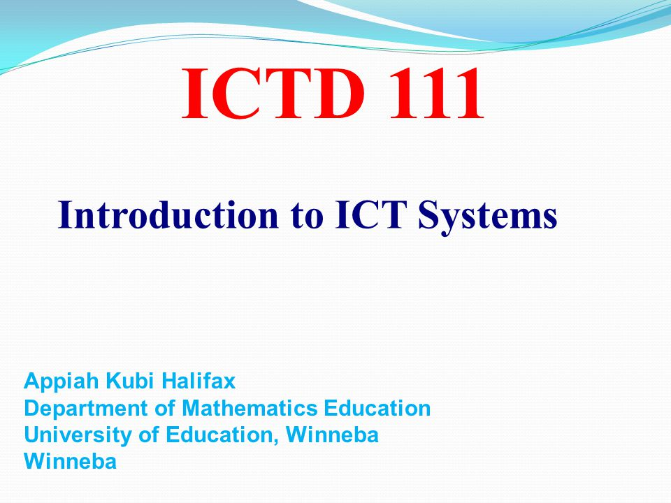 ICTD 111 Introduction to ICT Systems Appiah Kubi Halifax