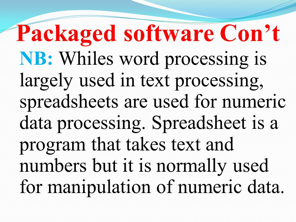 Packaged software Con't