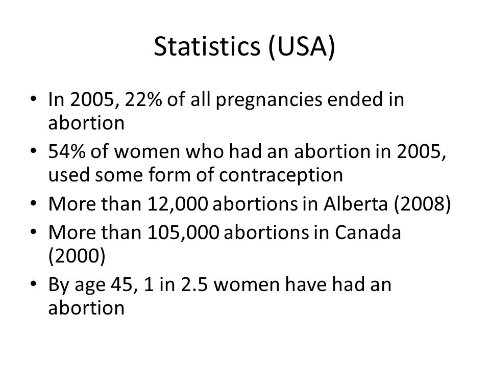 Statistics (USA) In 2005, 22% of all pregnancies ended in abortion