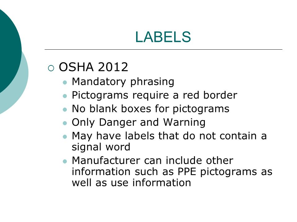 LABELS OSHA 2012 Mandatory phrasing Pictograms require a red border