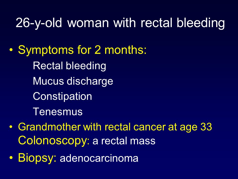 26-y-old woman with rectal bleeding