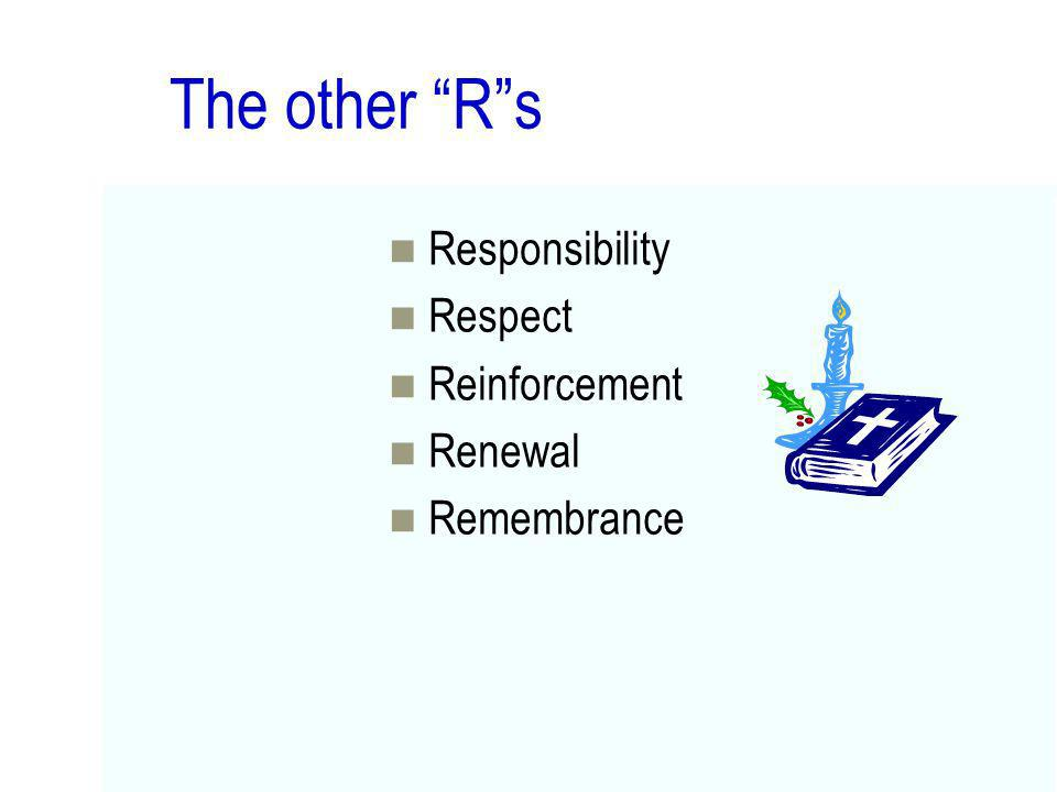 The other R s Responsibility Respect Reinforcement Renewal