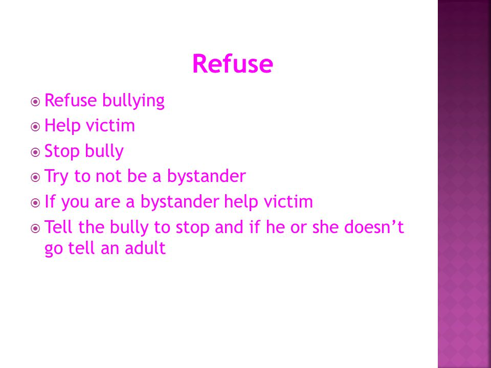 Refuse Refuse bullying Help victim Stop bully