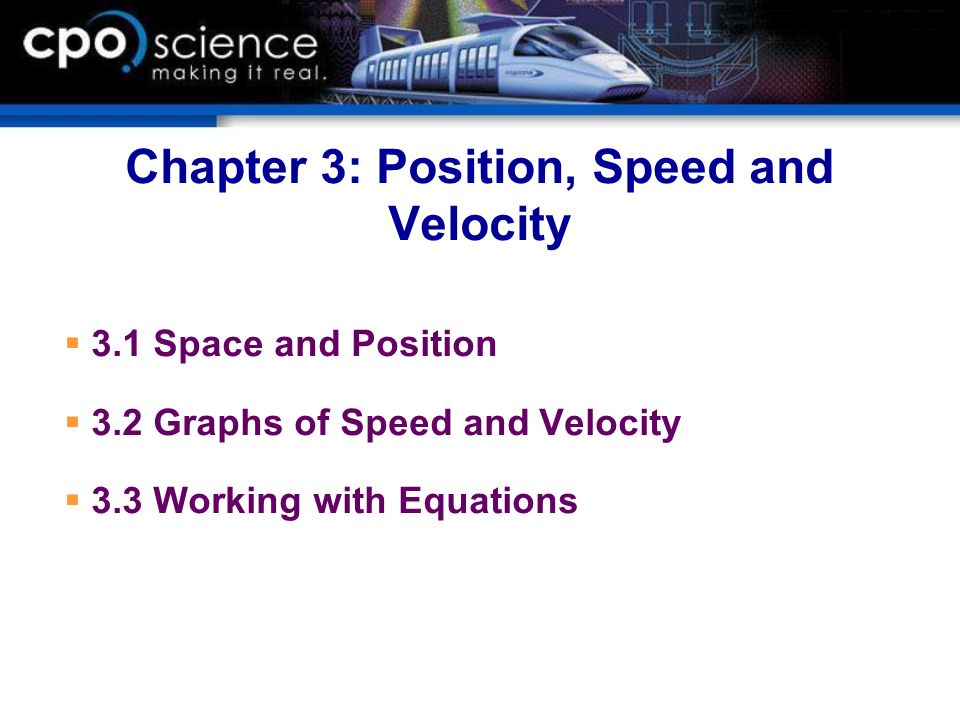 Chapter 3: Position, Speed and Velocity
