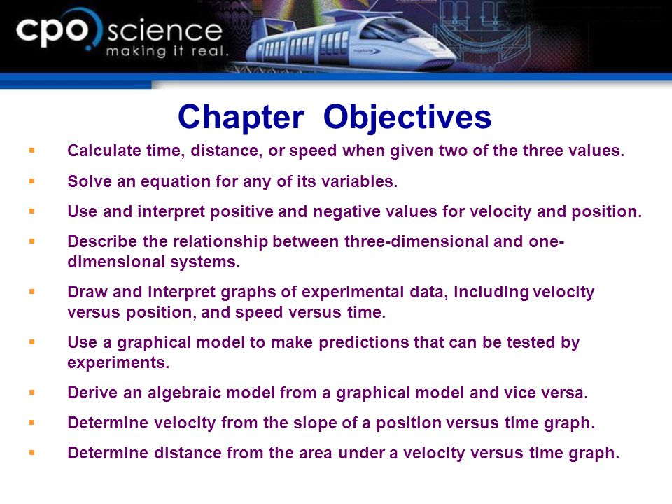 Chapter Objectives Calculate time, distance, or speed when given two of the three values. Solve an equation for any of its variables.