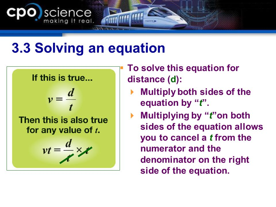 3.3 Solving an equation To solve this equation for distance (d):