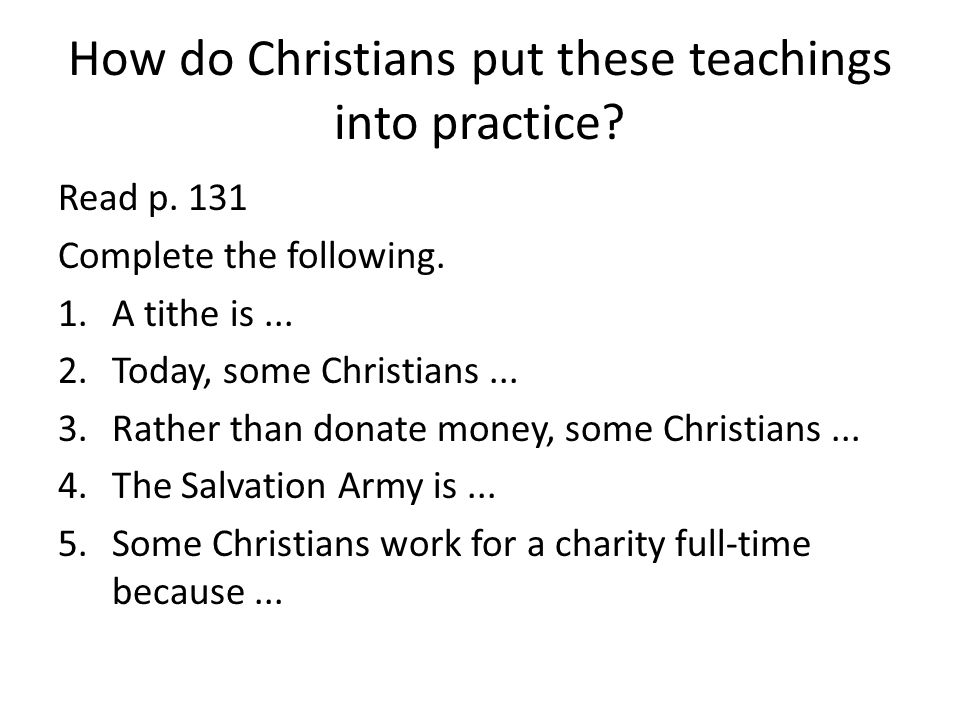 How do Christians put these teachings into practice
