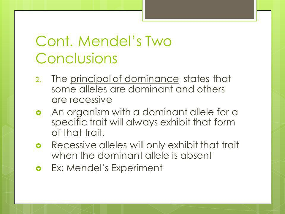 Cont. Mendel's Two Conclusions