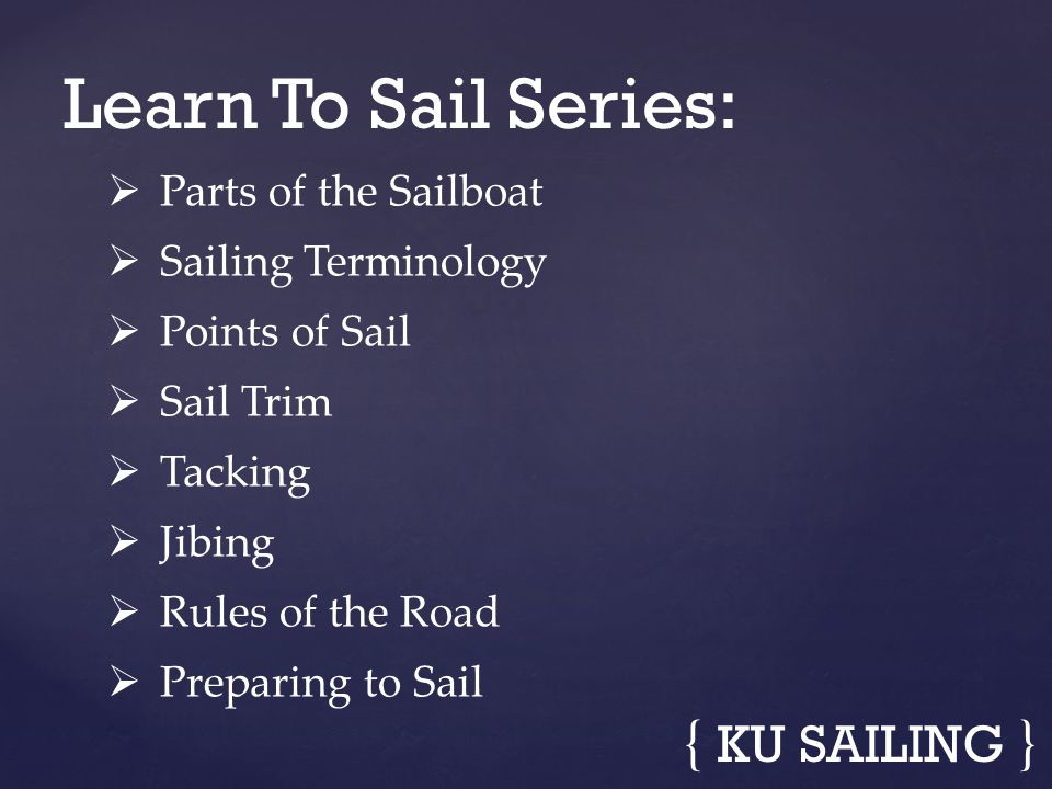 Learn To Sail Series: { KU SAILING } Parts of the Sailboat