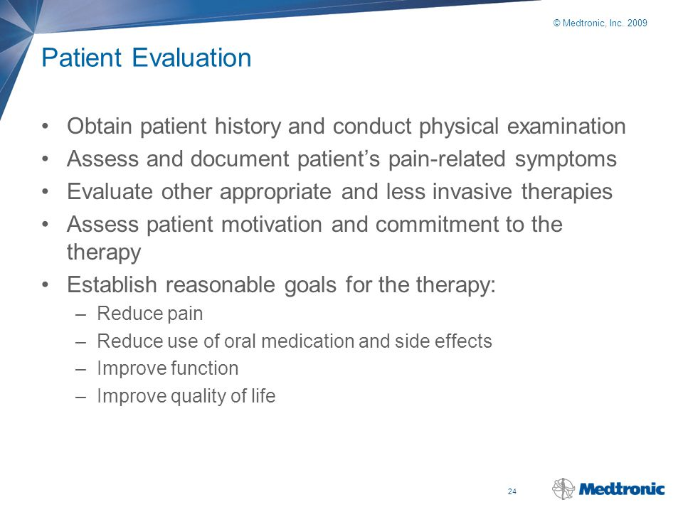 Patient Evaluation Obtain patient history and conduct physical examination. Assess and document patient's pain-related symptoms.