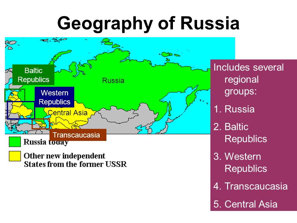 Geography of Russia Includes several regional groups: Russia