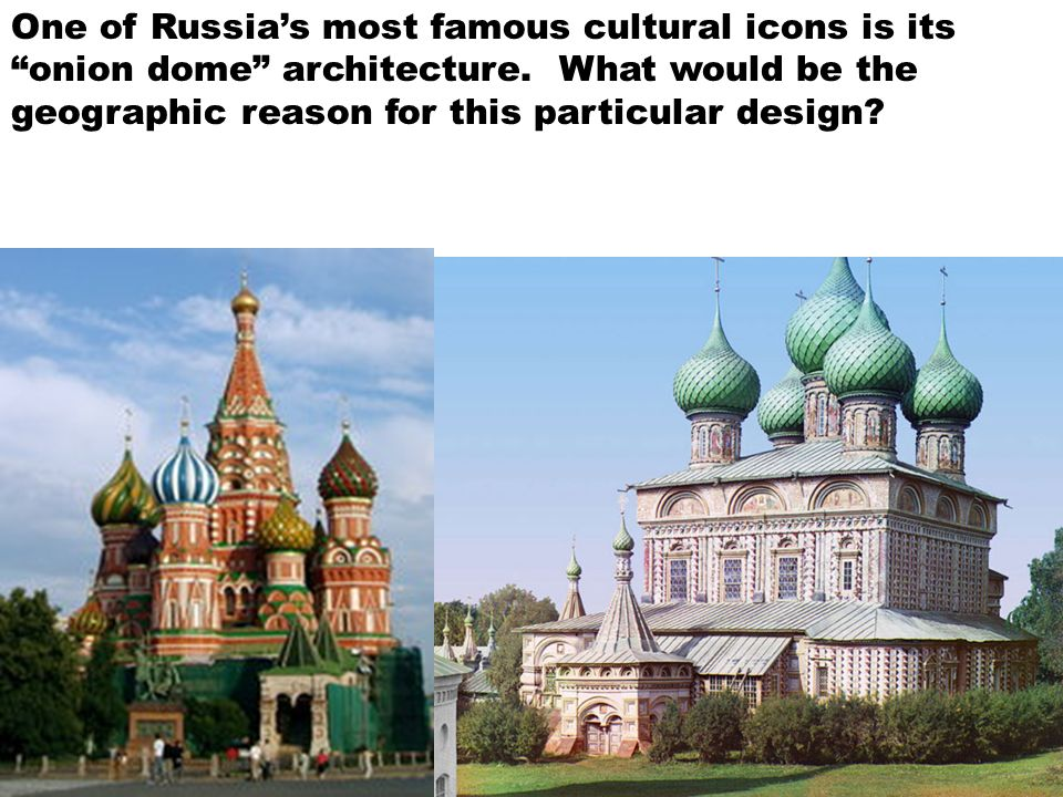 One of Russia's most famous cultural icons is its onion dome architecture.