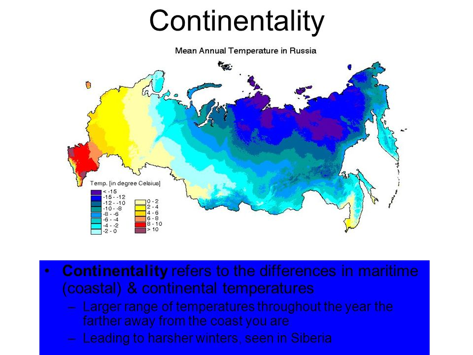 Continentality Continentality refers to the differences in maritime (coastal) & continental temperatures.
