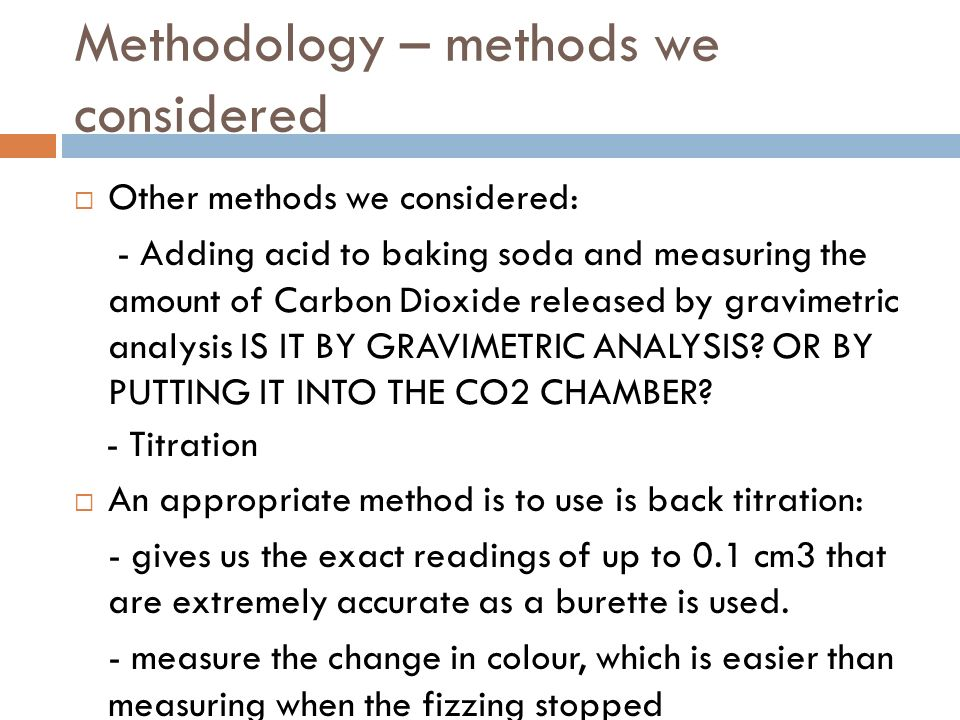 Methodology – methods we considered