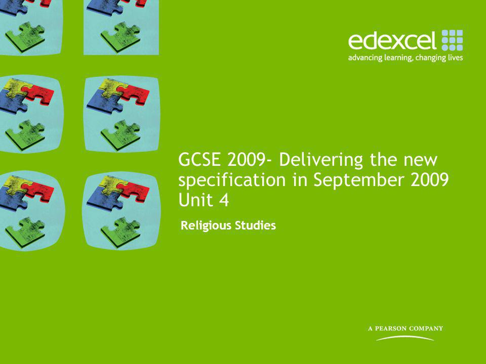 GCSE 2009- Delivering the new specification in September 2009 Unit 4