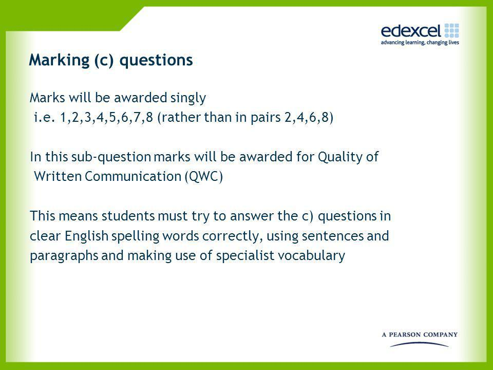 Marking (c) questions Marks will be awarded singly