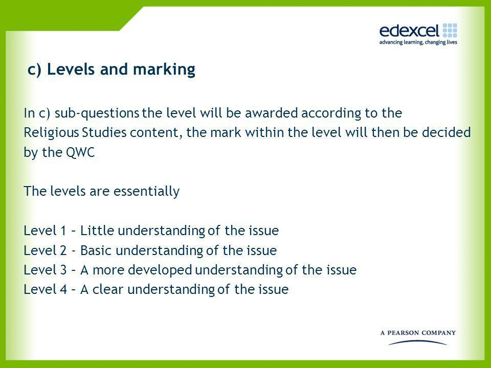c) Levels and marking In c) sub-questions the level will be awarded according to the.
