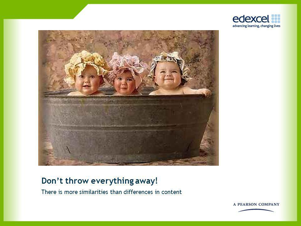 Don't throw everything away!