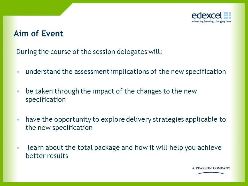 Aim of Event During the course of the session delegates will:
