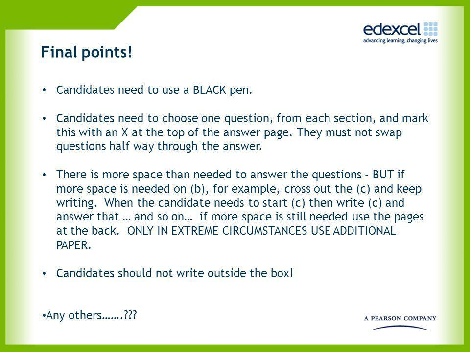 Final points! Candidates need to use a BLACK pen.