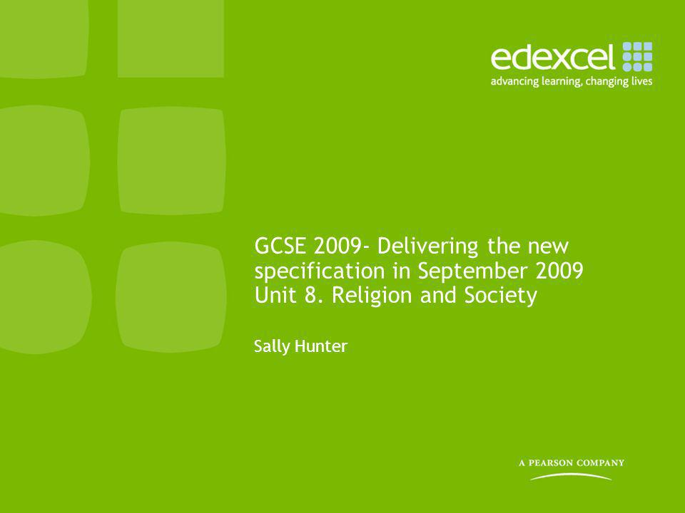 GCSE 2009- Delivering the new specification in September 2009 Unit 8
