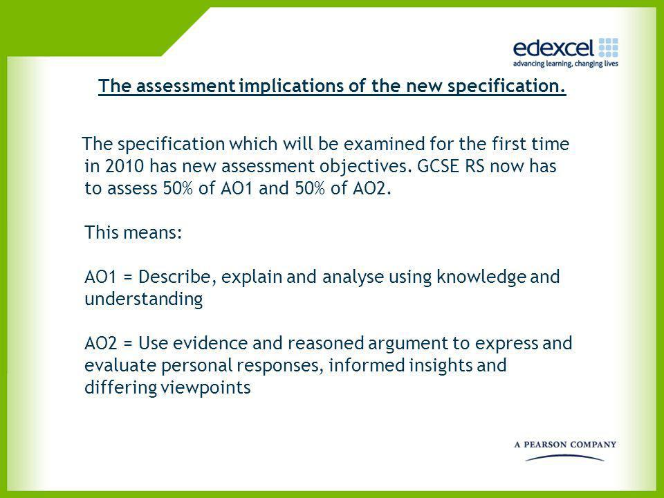 The assessment implications of the new specification.