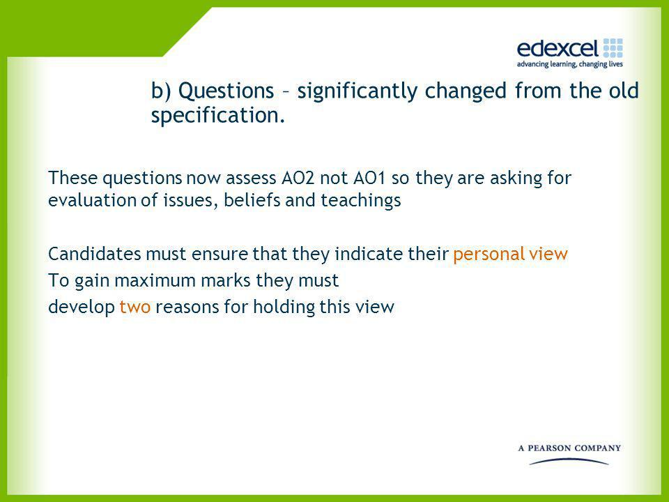 b) Questions – significantly changed from the old specification.