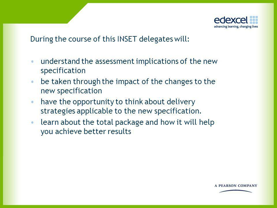 During the course of this INSET delegates will: