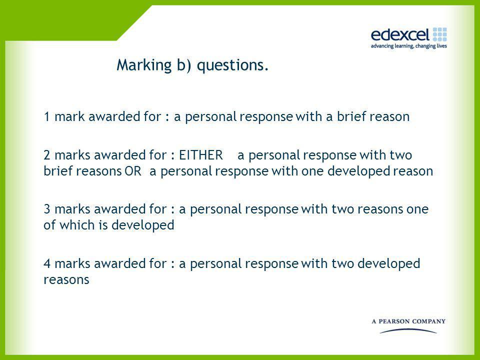 Marking b) questions. 1 mark awarded for : a personal response with a brief reason.