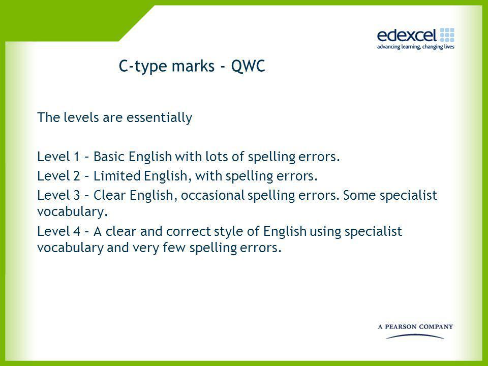 C-type marks - QWC The levels are essentially