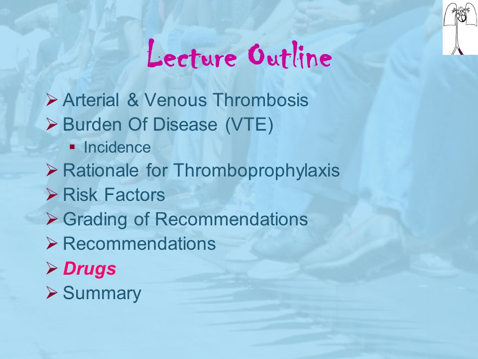 Lecture Outline Arterial & Venous Thrombosis Burden Of Disease (VTE)