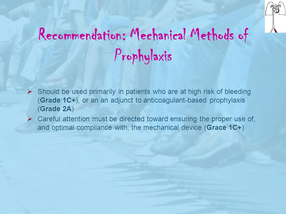 Recommendation: Mechanical Methods of Prophylaxis