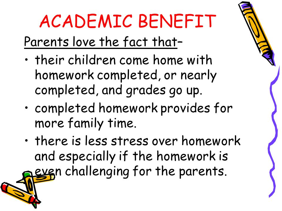 ACADEMIC BENEFIT Parents love the fact that–