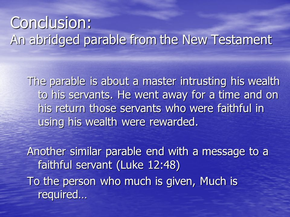 Conclusion: An abridged parable from the New Testament