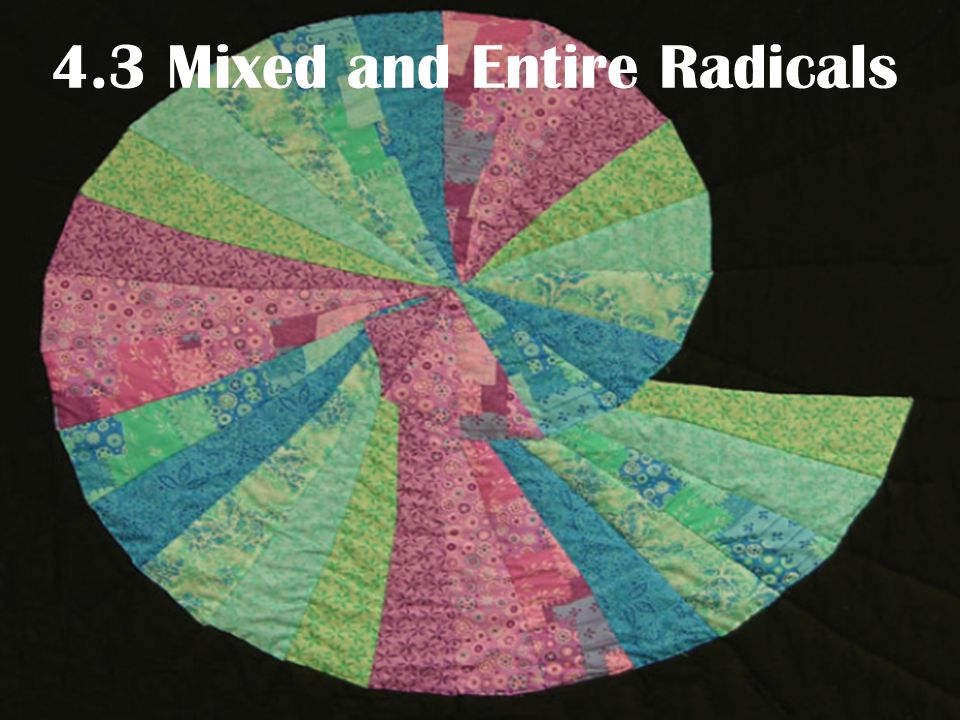 4.3 Mixed and Entire Radicals