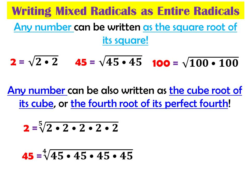 Writing Mixed Radicals as Entire Radicals