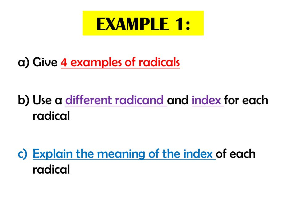 EXAMPLE 1: Give 4 examples of radicals