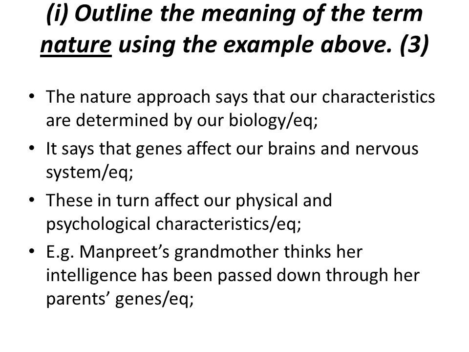 (i) Outline the meaning of the term nature using the example above. (3)