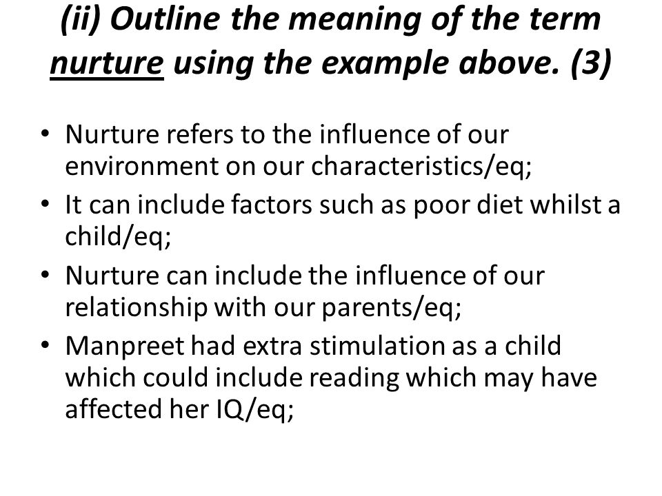 (ii) Outline the meaning of the term nurture using the example above