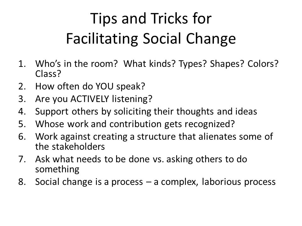 Tips and Tricks for Facilitating Social Change