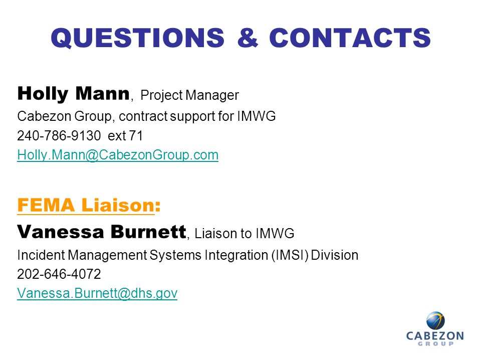 QUESTIONS & CONTACTS Holly Mann, Project Manager FEMA Liaison: