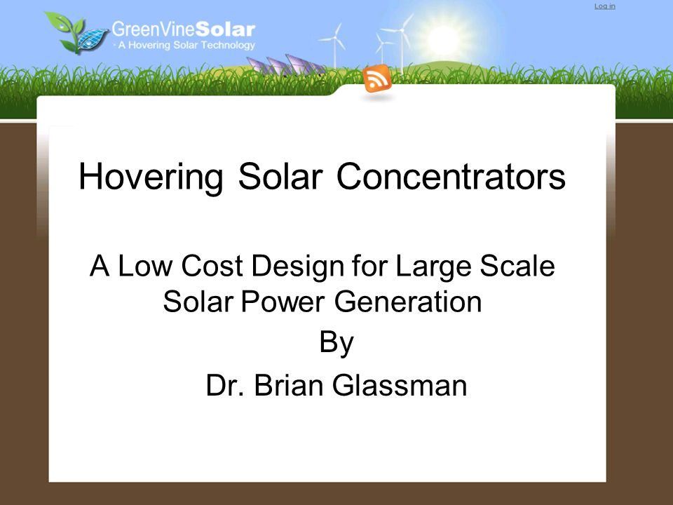 Hovering Solar Concentrators A Low Cost Design for Large Scale Solar Power Generation