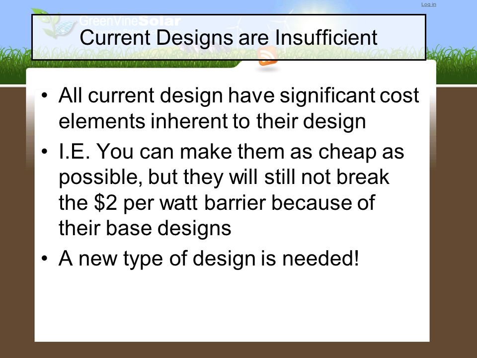 Current Designs are Insufficient